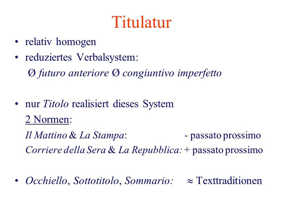 Titulatur relativ homogen reduziertes Verbalsystem: