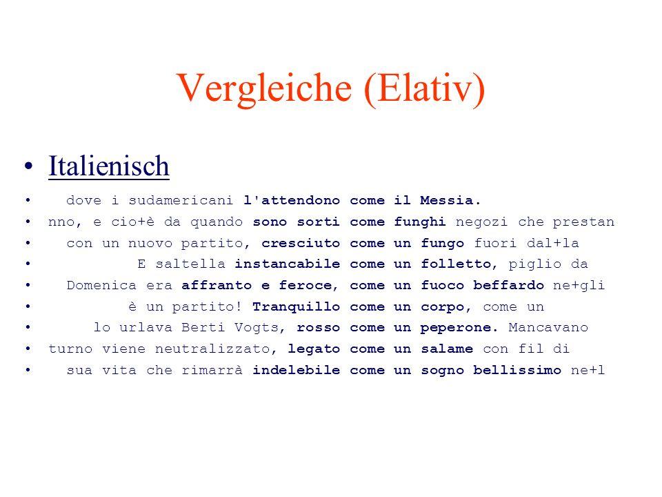 Vergleiche (Elativ) Italienisch