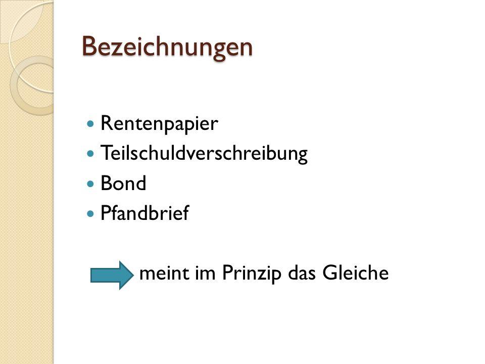 Bezeichnungen Rentenpapier Teilschuldverschreibung Bond Pfandbrief