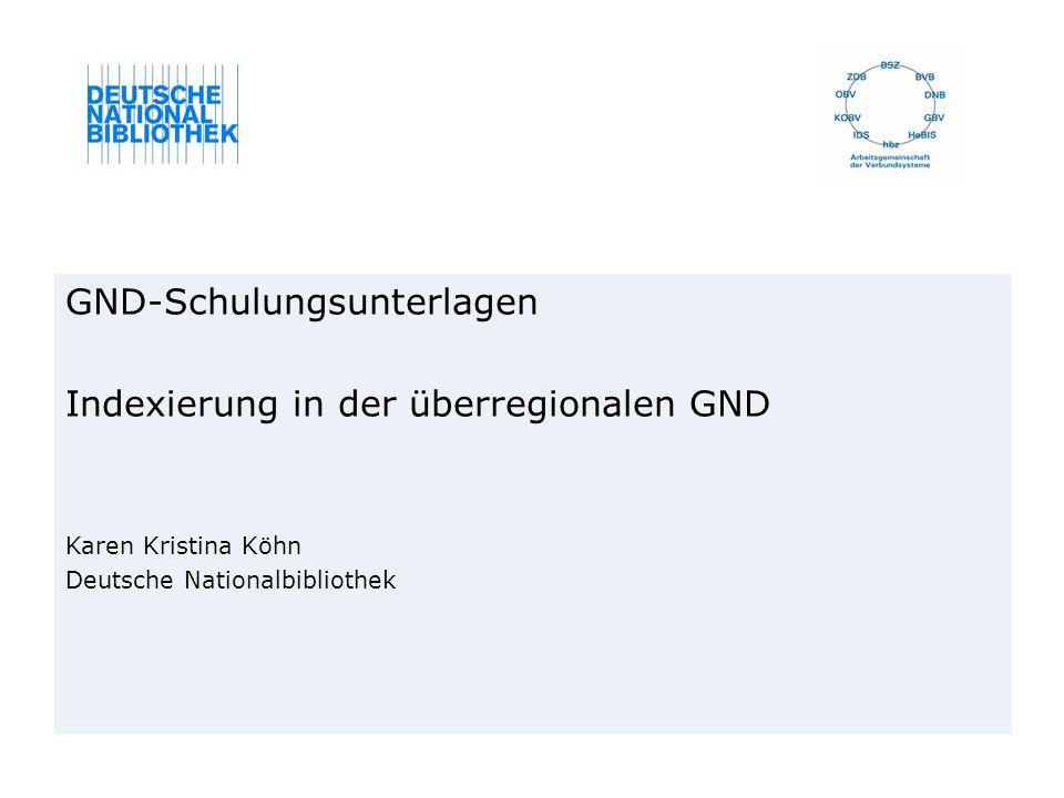 GND-Schulungsunterlagen Indexierung in der überregionalen GND
