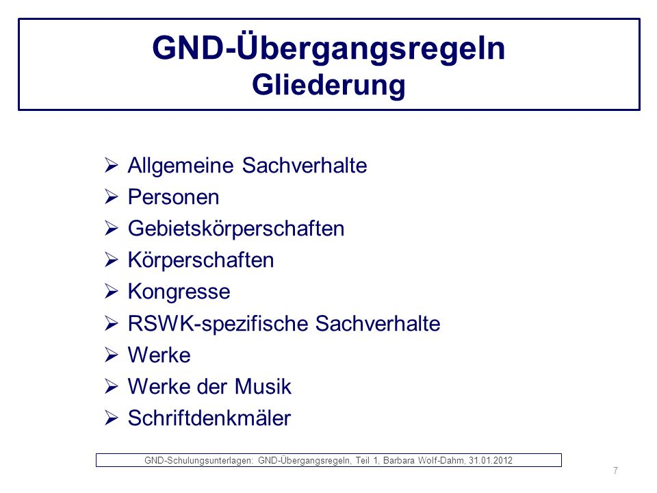 GND-Übergangsregeln Gliederung