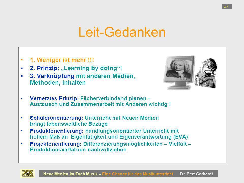 """Leit-Gedanken 1. Weniger ist mehr !!! 2. Prinzip: """"Learning by doing !"""