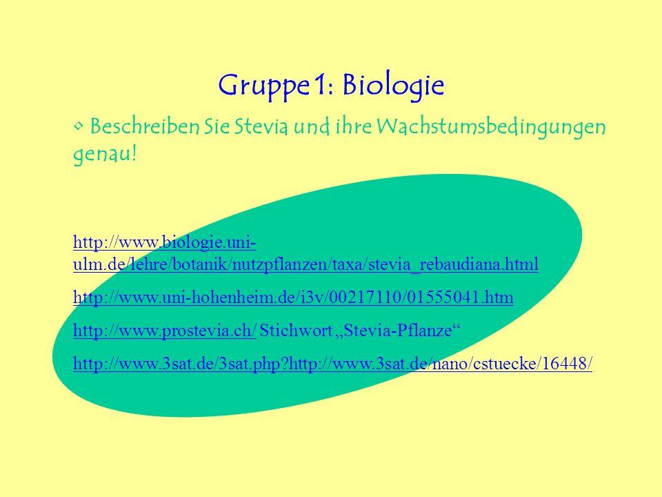 Gruppe 1: Biologie Beschreiben Sie Stevia und ihre Wachstumsbedingungen genau!
