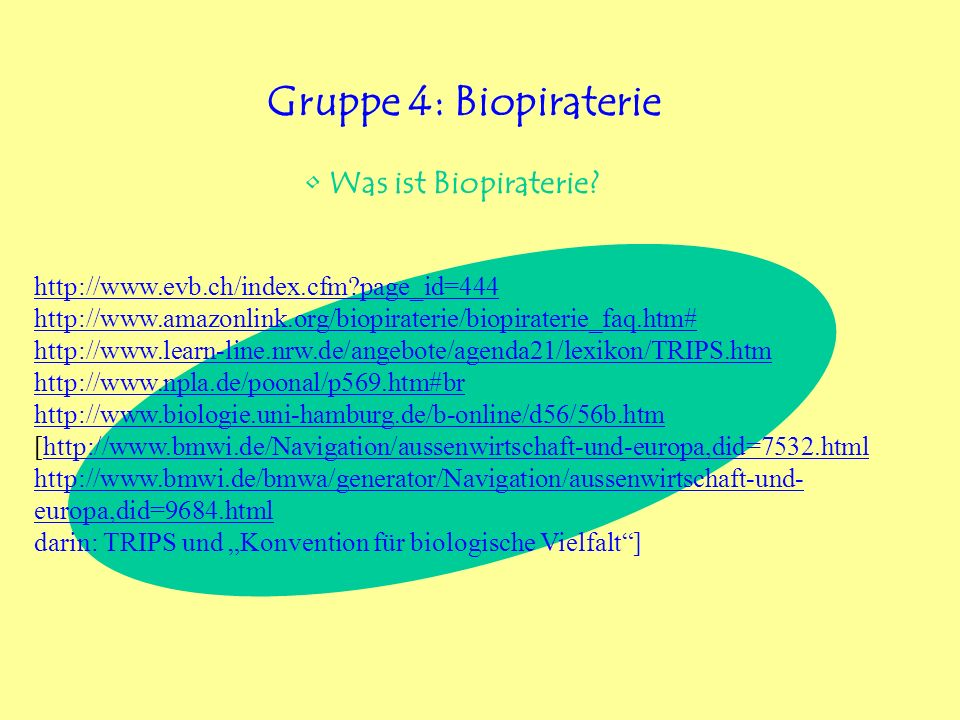 Gruppe 4: Biopiraterie Was ist Biopiraterie