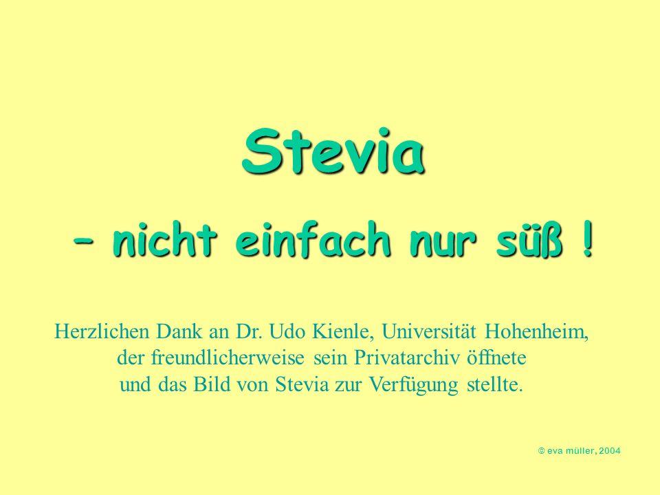und das Bild von Stevia zur Verfügung stellte.