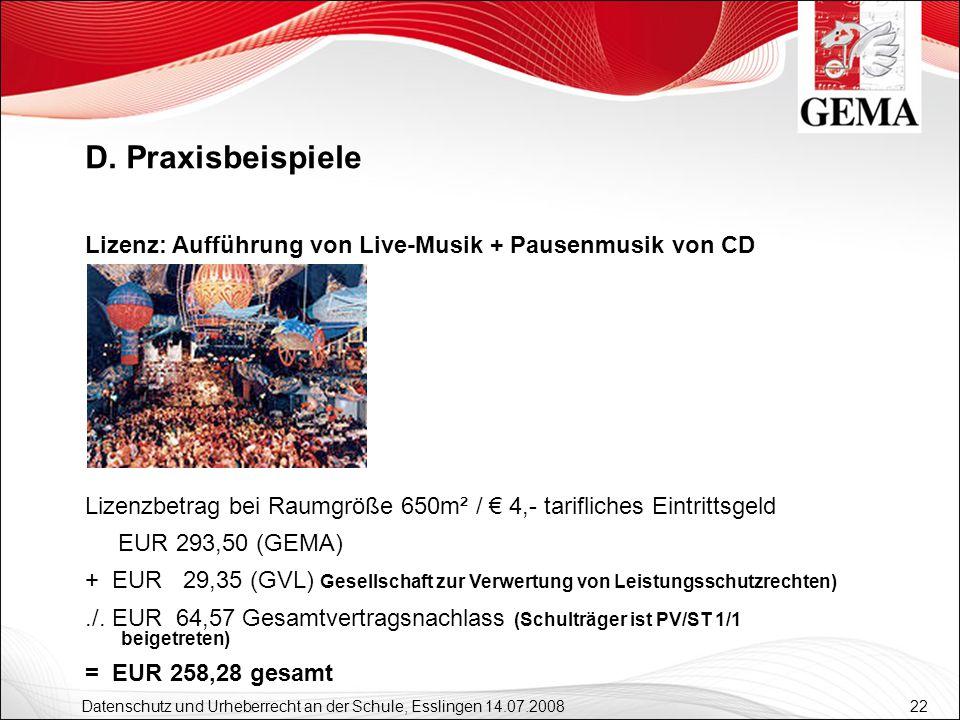 D. Praxisbeispiele Lizenz: Aufführung von Live-Musik + Pausenmusik von CD. Lizenzbetrag bei Raumgröße 650m² / € 4,- tarifliches Eintrittsgeld.