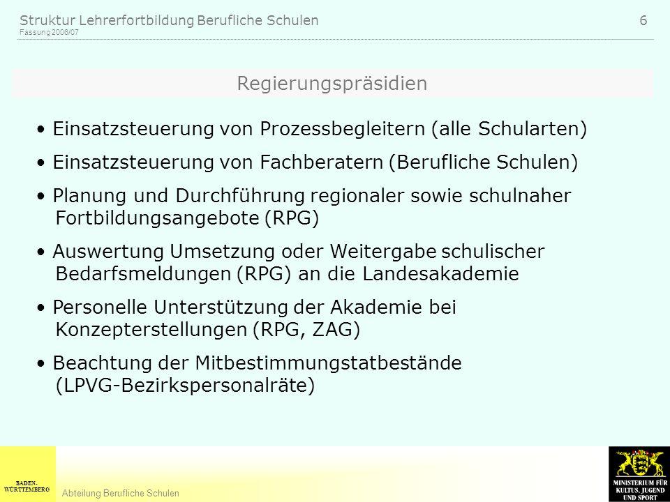 Regierungspräsidien Einsatzsteuerung von Prozessbegleitern (alle Schularten) Einsatzsteuerung von Fachberatern (Berufliche Schulen)