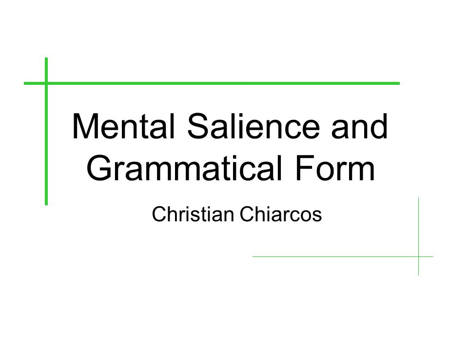 Mental Salience and Grammatical Form