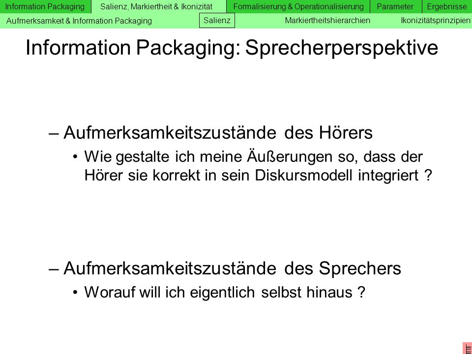 Information Packaging: Sprecherperspektive