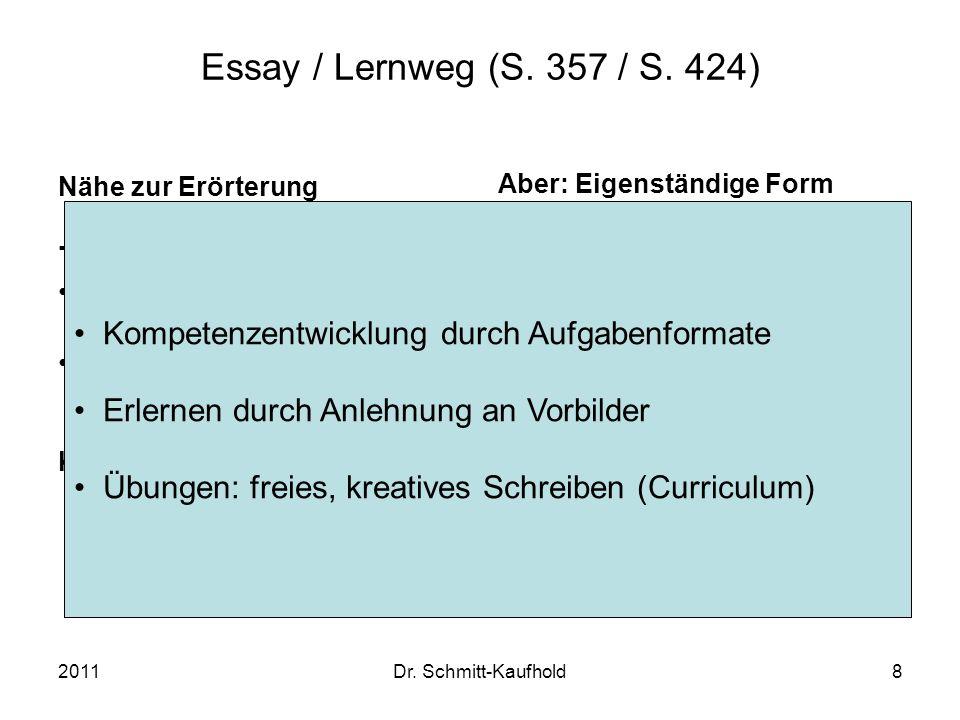 Essay / Lernweg (S. 357 / S. 424) Nähe zur Erörterung. Thema. von Anfang an klar ersichtlich. wie ein roter Faden durch den gesamten Essay.
