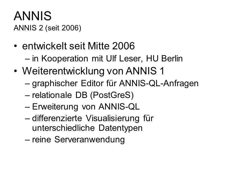 ANNIS ANNIS 2 (seit 2006) entwickelt seit Mitte 2006