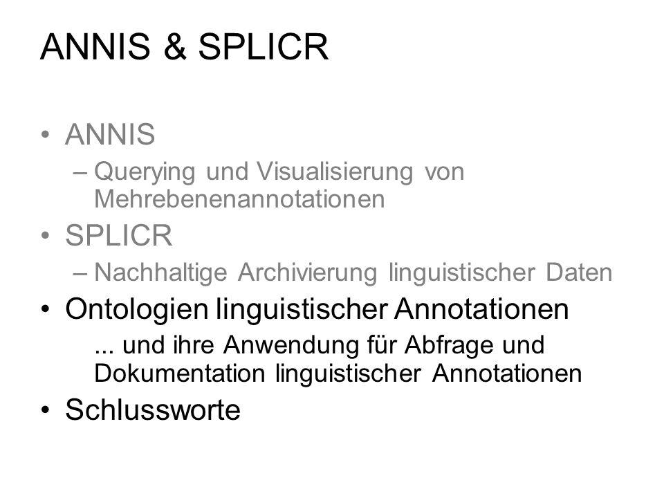 ANNIS & SPLICR ANNIS SPLICR Ontologien linguistischer Annotationen
