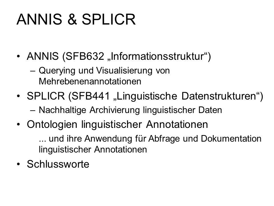 """ANNIS & SPLICR ANNIS (SFB632 """"Informationsstruktur )"""