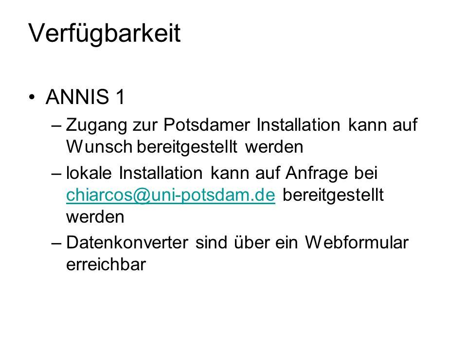 Verfügbarkeit ANNIS 1. Zugang zur Potsdamer Installation kann auf Wunsch bereitgestellt werden.