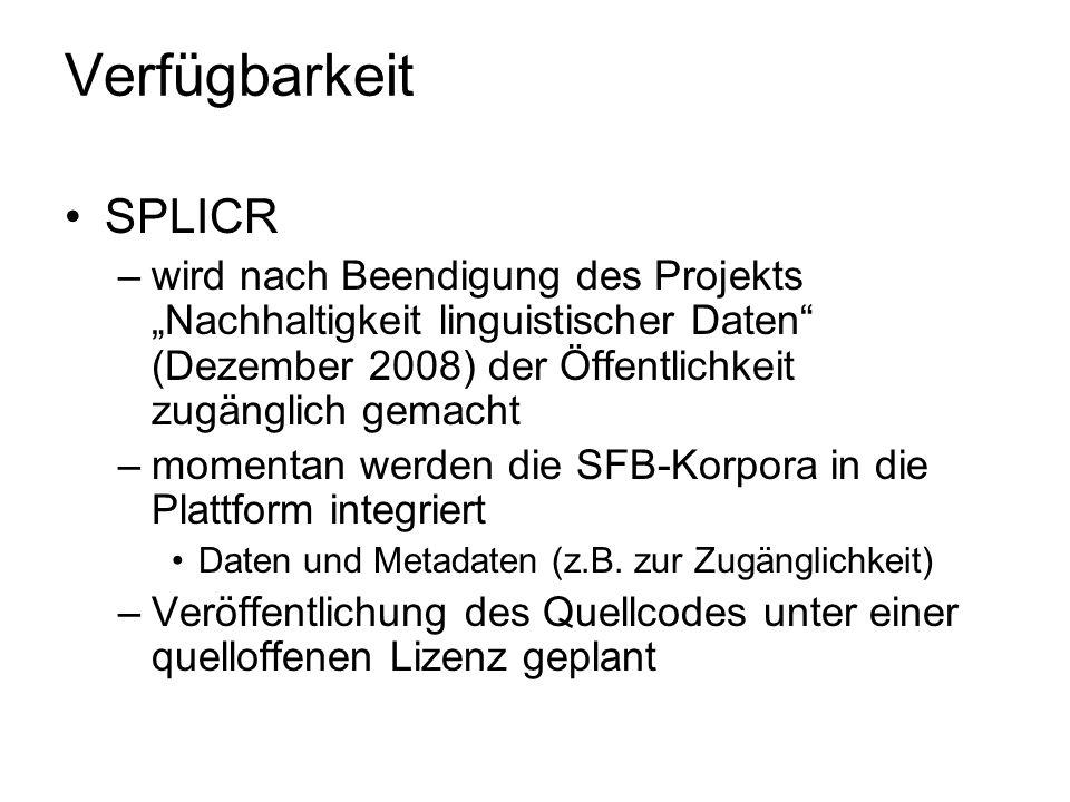 """Verfügbarkeit SPLICR. wird nach Beendigung des Projekts """"Nachhaltigkeit linguistischer Daten (Dezember 2008) der Öffentlichkeit zugänglich gemacht."""