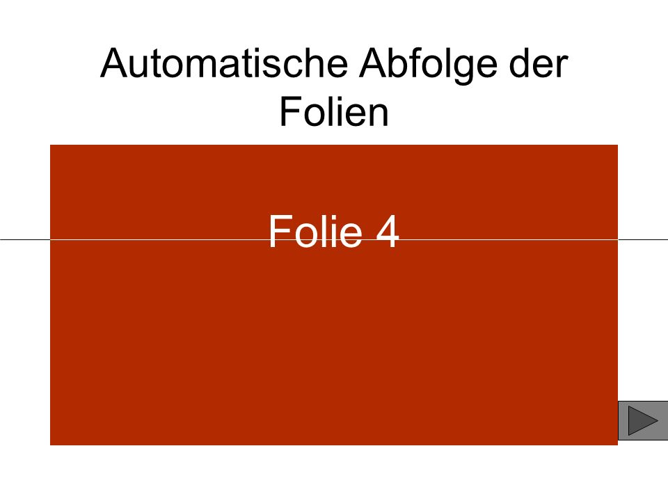 Automatische Abfolge der Folien