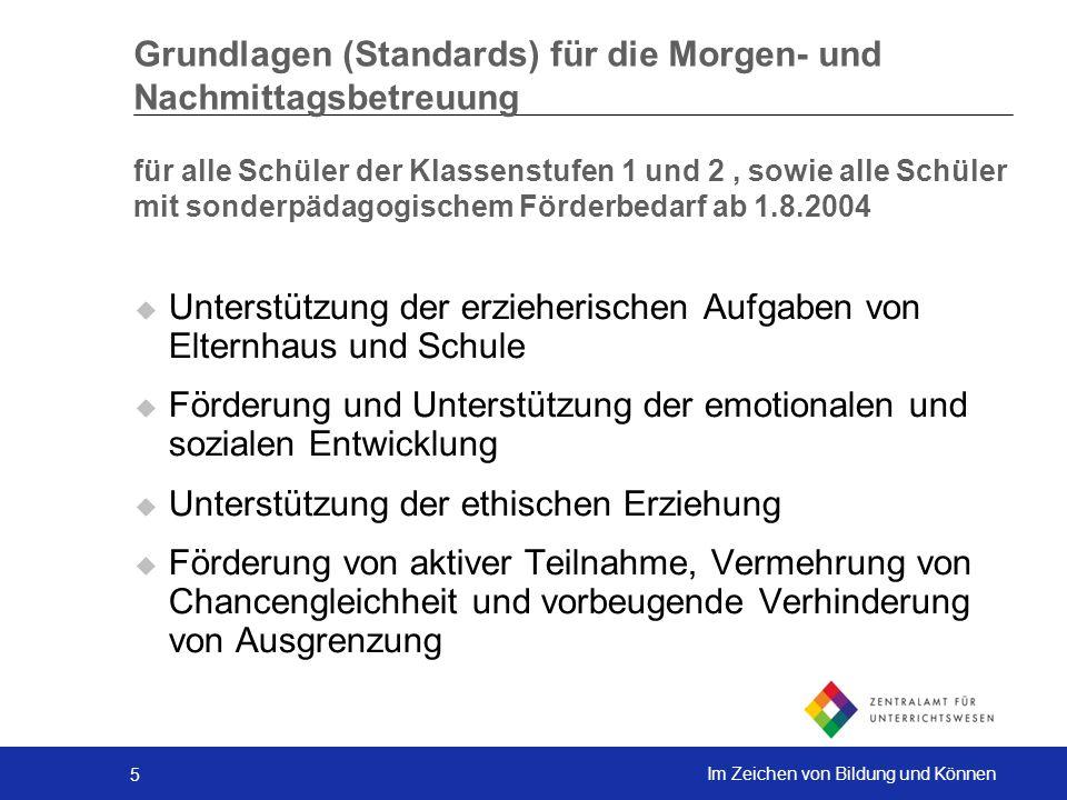 Grundlagen (Standards) für die Morgen- und Nachmittagsbetreuung für alle Schüler der Klassenstufen 1 und 2 , sowie alle Schüler mit sonderpädagogischem Förderbedarf ab 1.8.2004