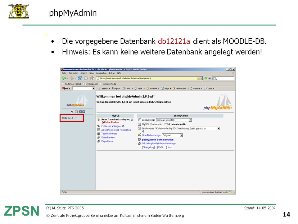 phpMyAdmin Die vorgegebene Datenbank db12121a dient als MOODLE-DB.
