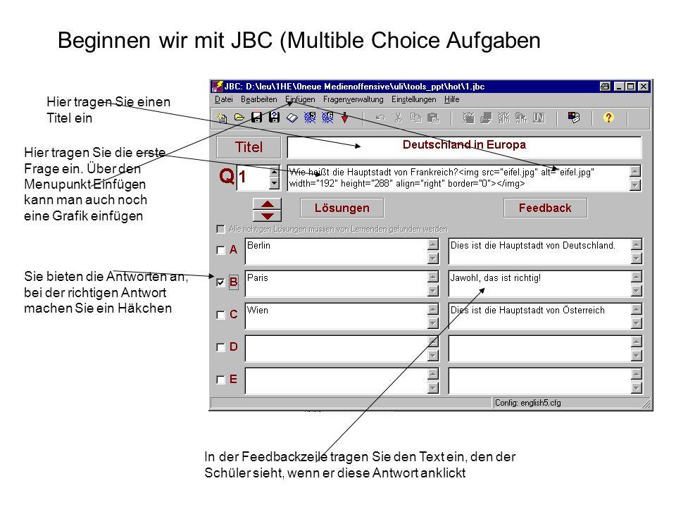 Beginnen wir mit JBC (Multible Choice Aufgaben