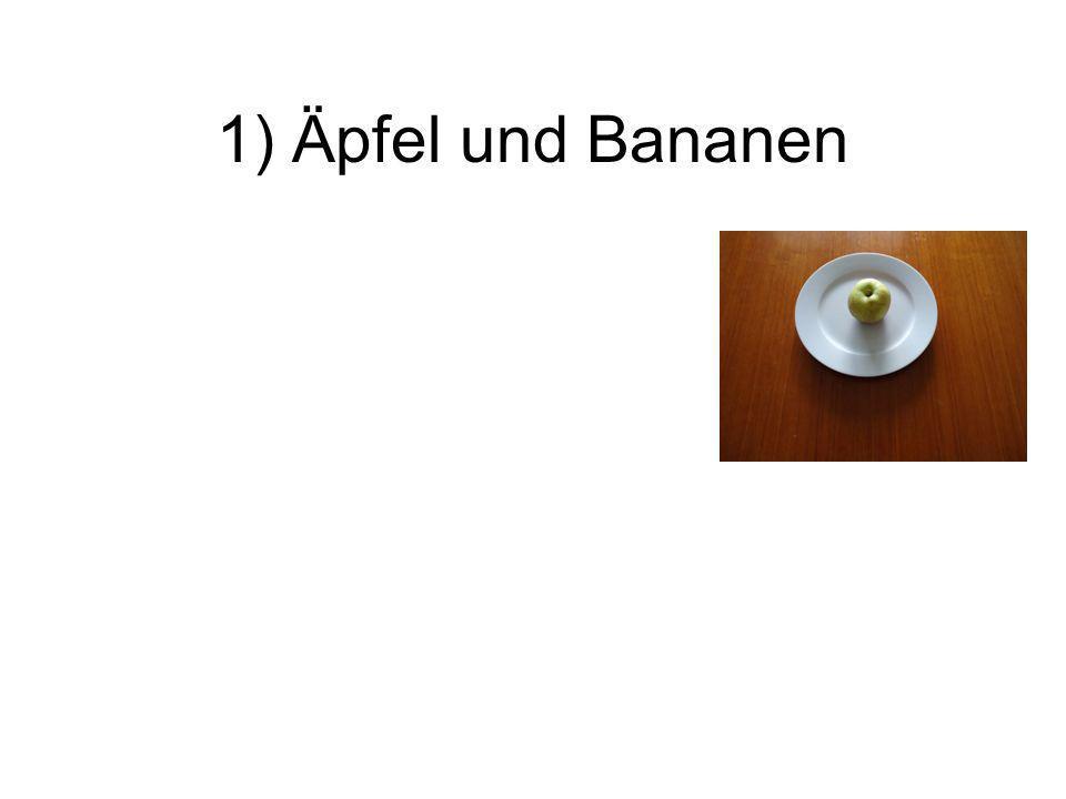 1) Äpfel und Bananen
