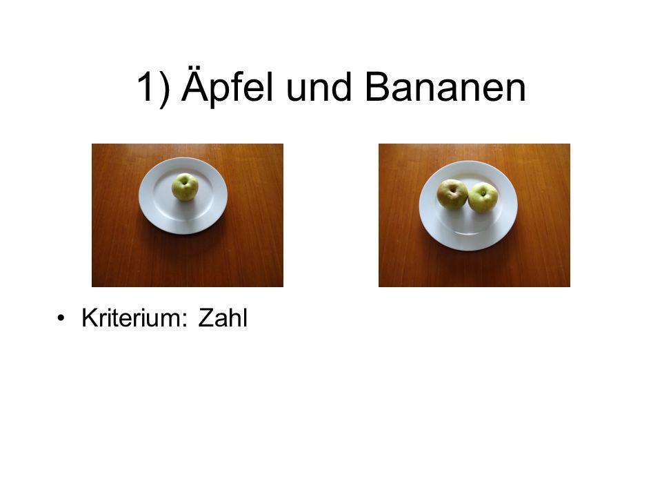 1) Äpfel und Bananen Kriterium: Zahl