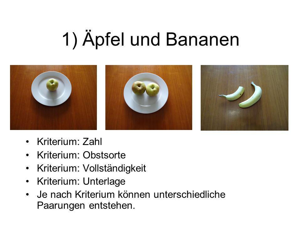 1) Äpfel und Bananen Kriterium: Zahl Kriterium: Obstsorte
