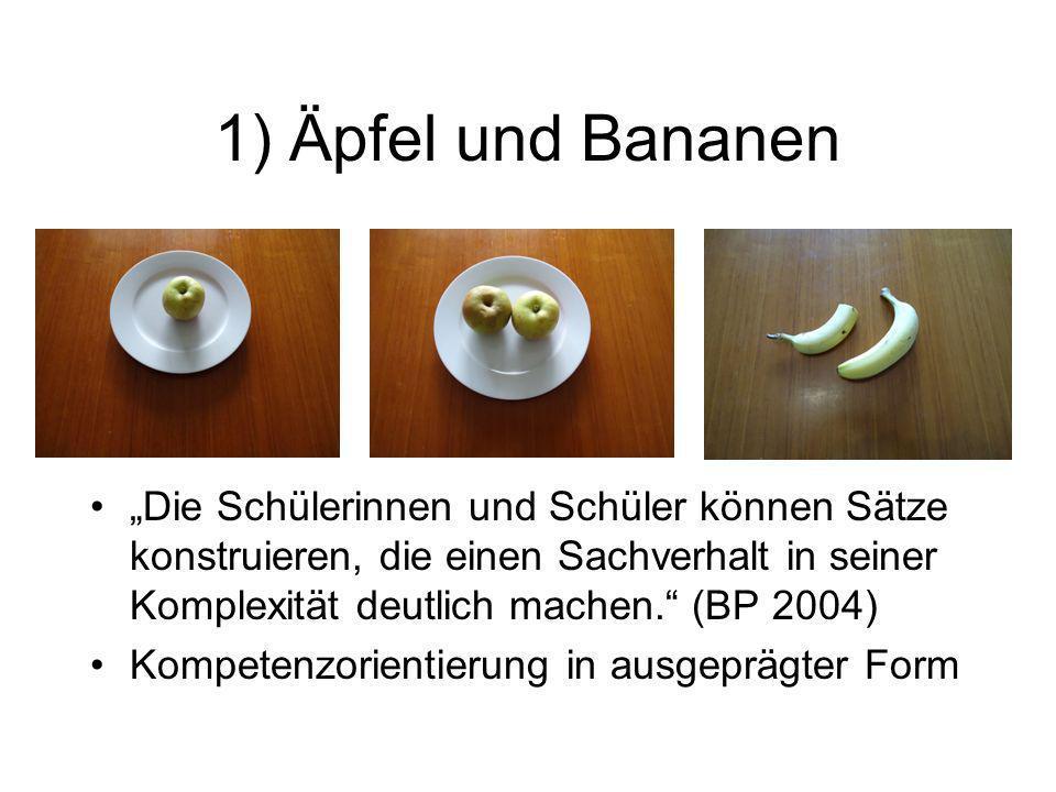 """1) Äpfel und Bananen""""Die Schülerinnen und Schüler können Sätze konstruieren, die einen Sachverhalt in seiner Komplexität deutlich machen. (BP 2004)"""