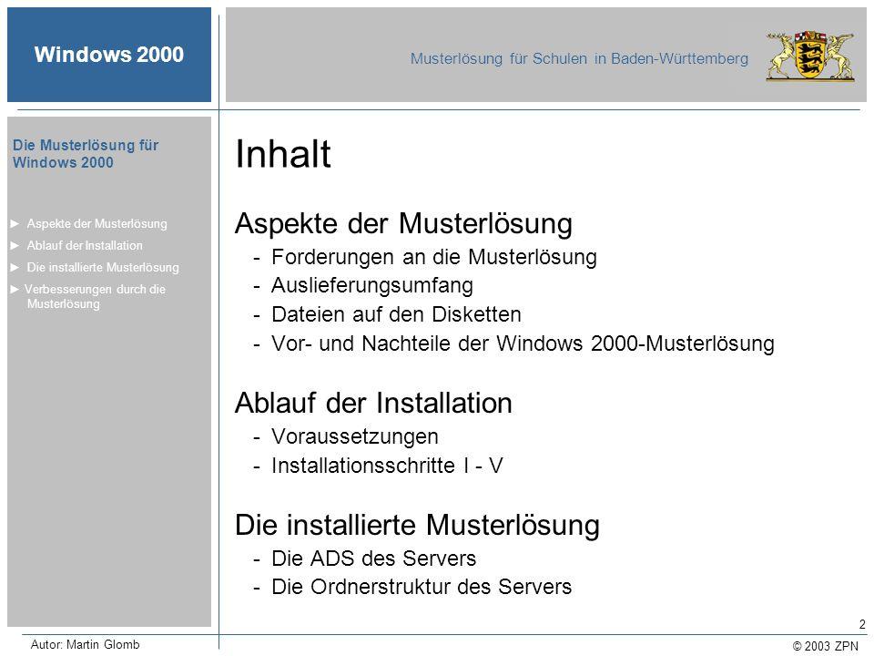 Inhalt Aspekte der Musterlösung Ablauf der Installation