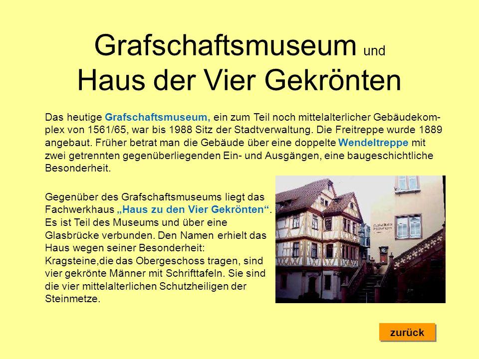 Grafschaftsmuseum und Haus der Vier Gekrönten