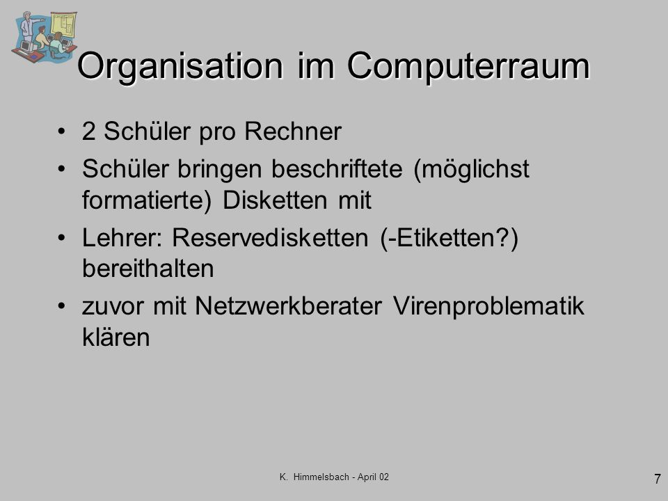 Organisation im Computerraum