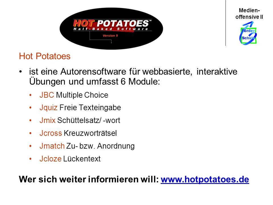 Wer sich weiter informieren will: www.hotpotatoes.de