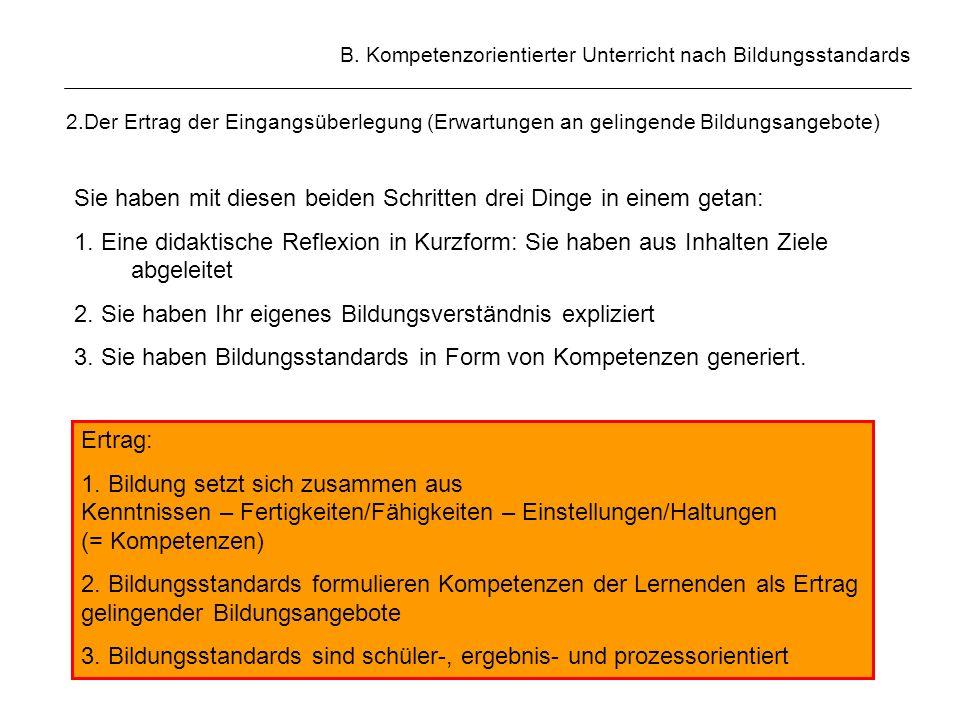 B. Kompetenzorientierter Unterricht nach Bildungsstandards