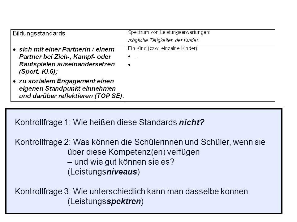Kontrollfrage 1: Wie heißen diese Standards nicht