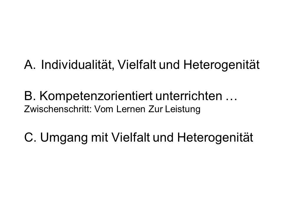 A. Individualität, Vielfalt und Heterogenität B