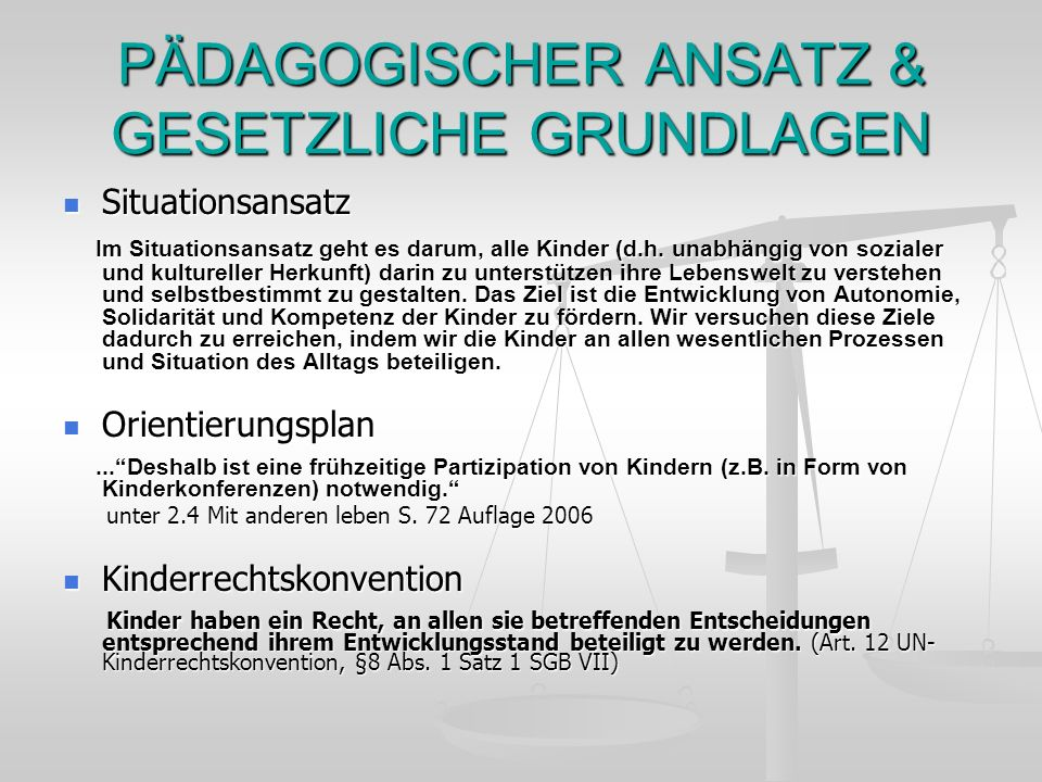 PÄDAGOGISCHER ANSATZ & GESETZLICHE GRUNDLAGEN