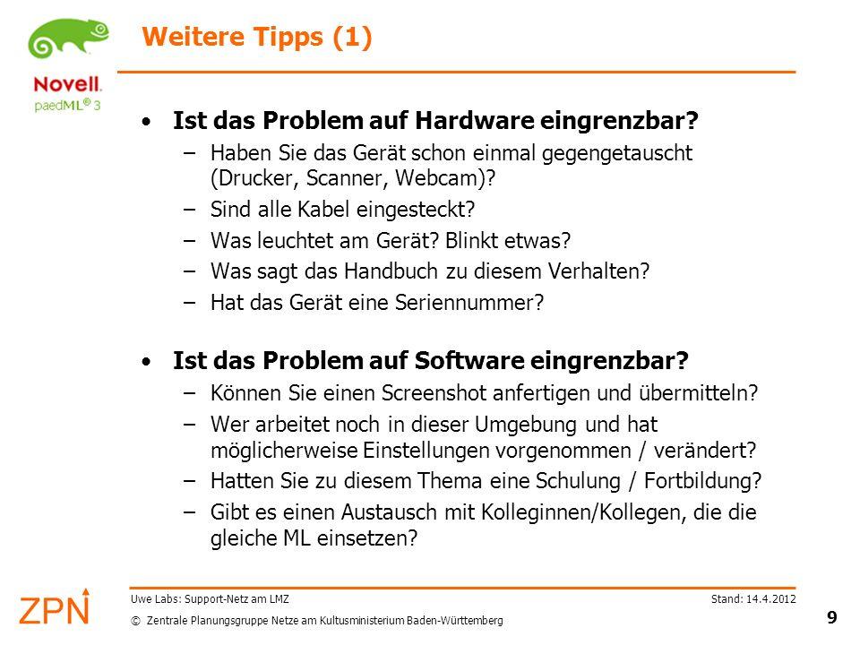 Weitere Tipps (1) Ist das Problem auf Hardware eingrenzbar