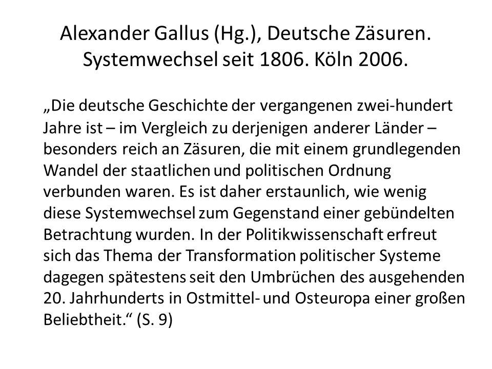 Alexander Gallus (Hg. ), Deutsche Zäsuren. Systemwechsel seit 1806