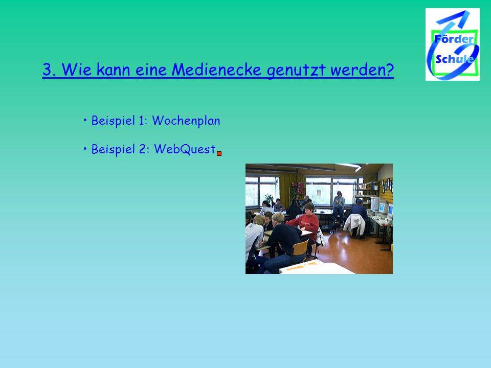 3. Wie kann eine Medienecke genutzt werden