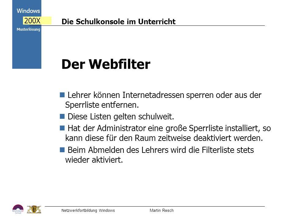 Der Webfilter Lehrer können Internetadressen sperren oder aus der Sperrliste entfernen. Diese Listen gelten schulweit.