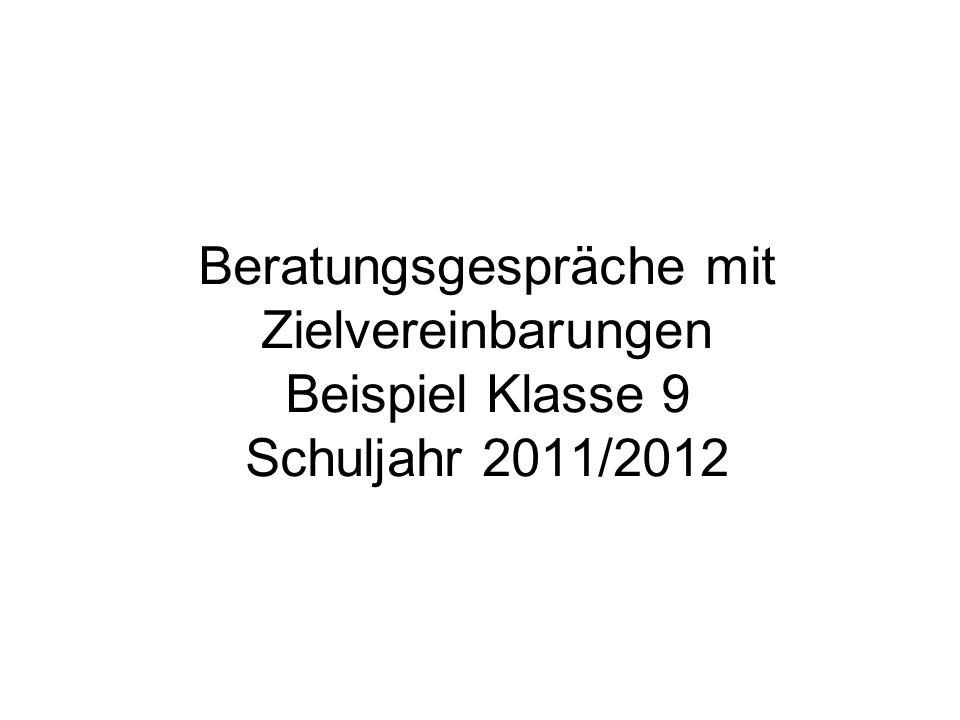 Beratungsgespräche mit Zielvereinbarungen Beispiel Klasse 9 Schuljahr 2011/2012