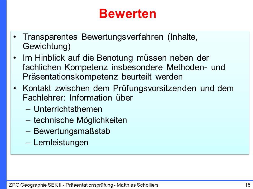 Bewerten Transparentes Bewertungsverfahren (Inhalte, Gewichtung)