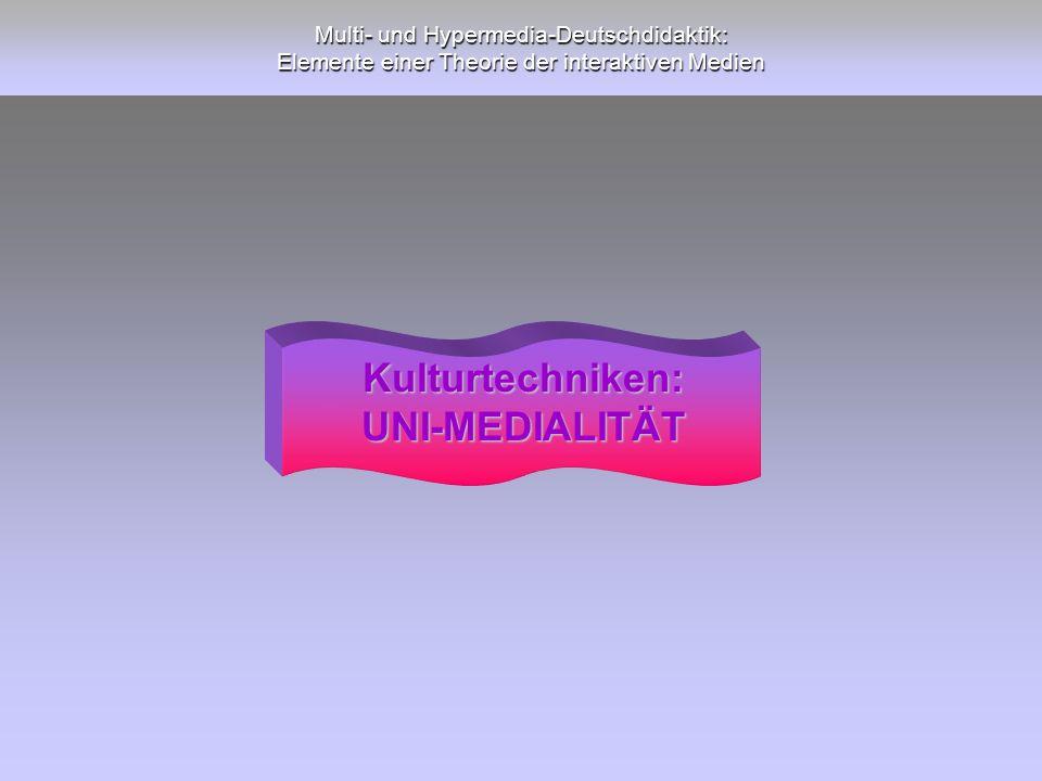 Kulturtechniken: UNI-MEDIALITÄT