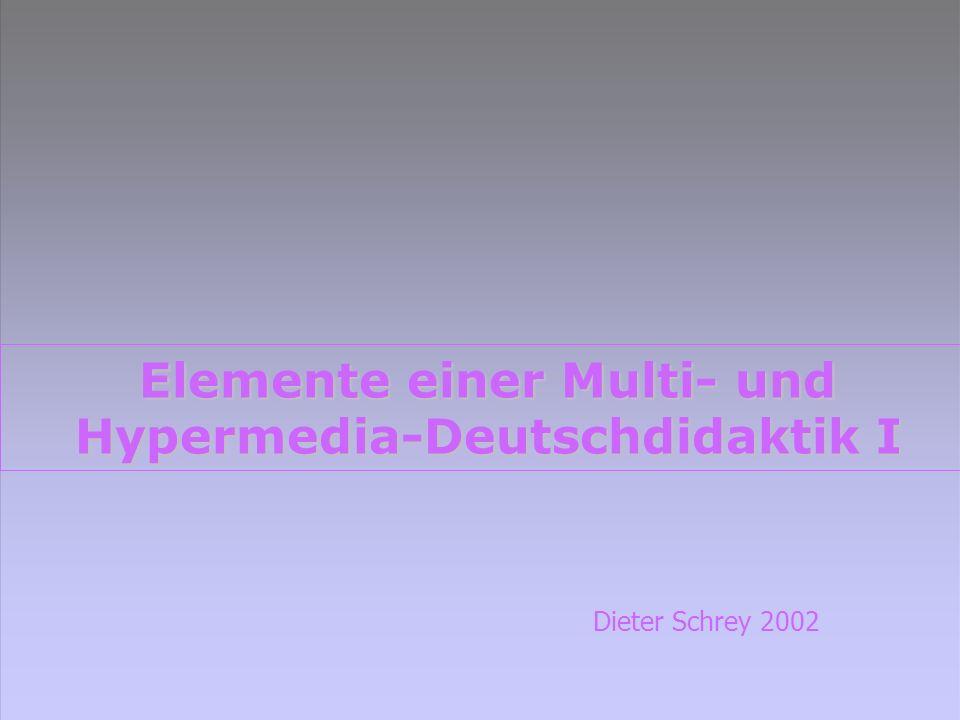 Elemente einer Multi- und Hypermedia-Deutschdidaktik I