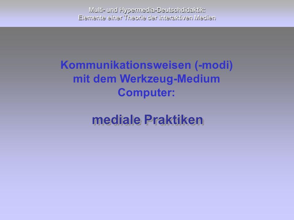 Kommunikationsweisen (-modi) mit dem Werkzeug-Medium