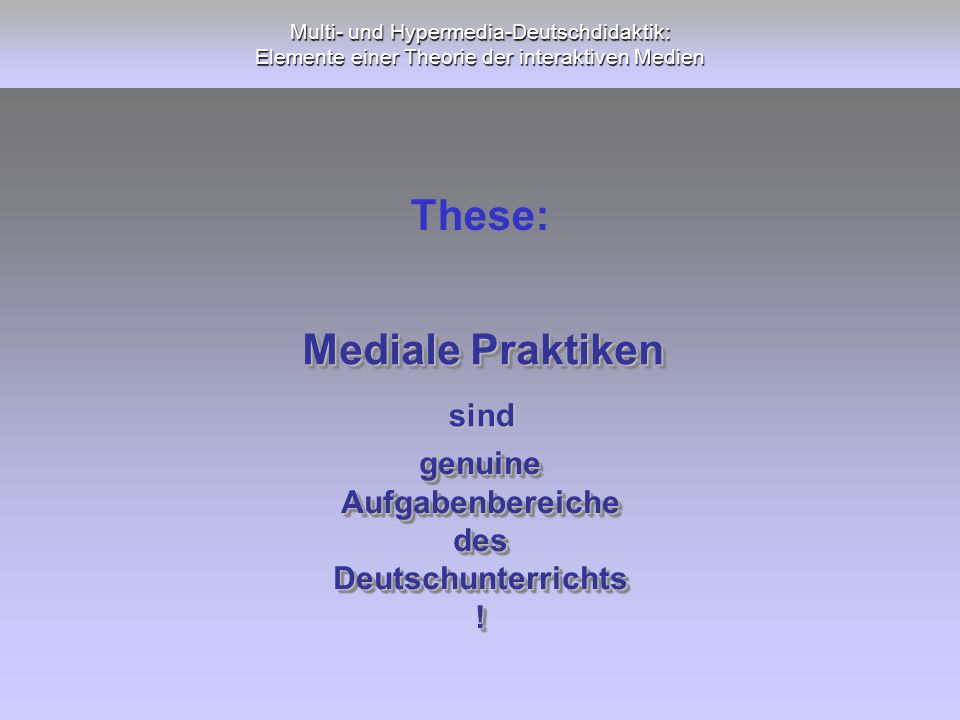 These: Mediale Praktiken