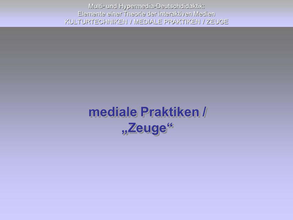 "mediale Praktiken / ""Zeuge"