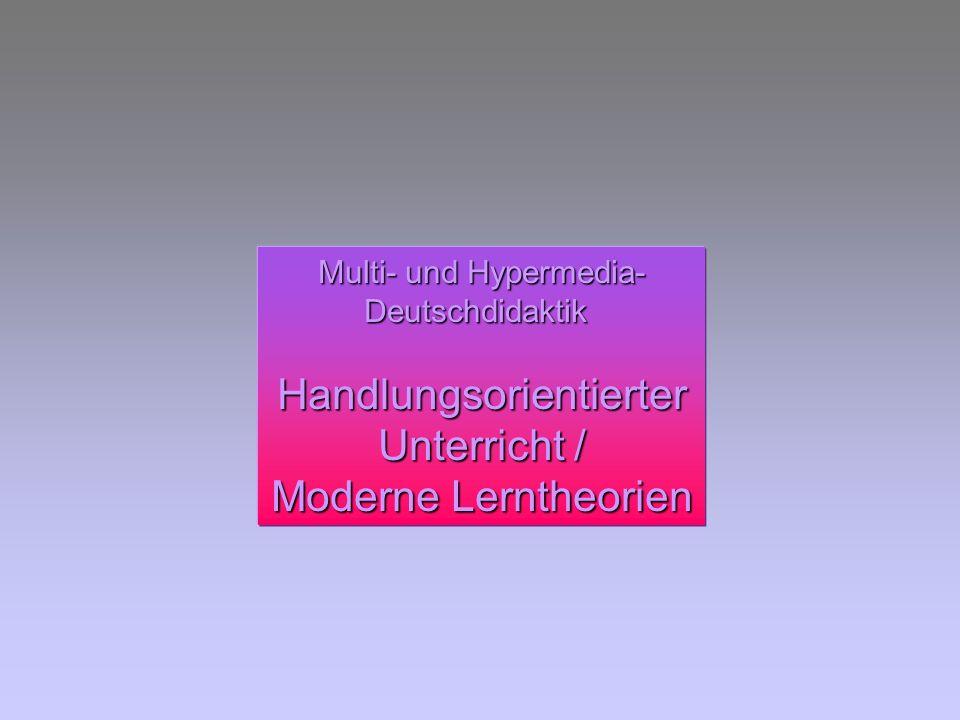 Unterricht / Moderne Lerntheorien Multi- und Hypermedia-