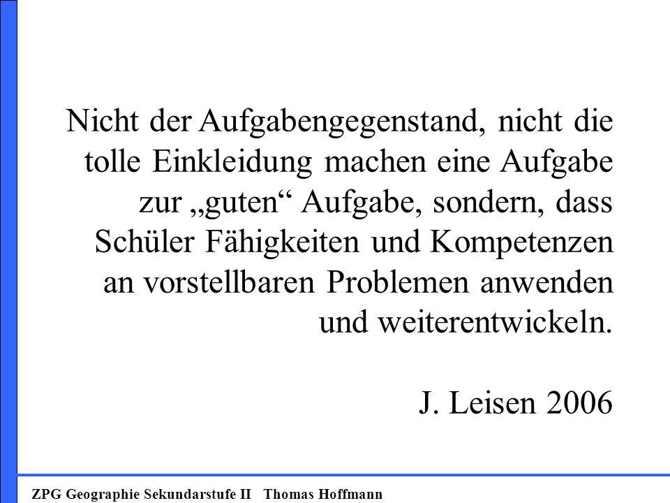 """Nicht der Aufgabengegenstand, nicht die tolle Einkleidung machen eine Aufgabe zur """"guten Aufgabe, sondern, dass Schüler Fähigkeiten und Kompetenzen an vorstellbaren Problemen anwenden und weiterentwickeln. J. Leisen 2006"""