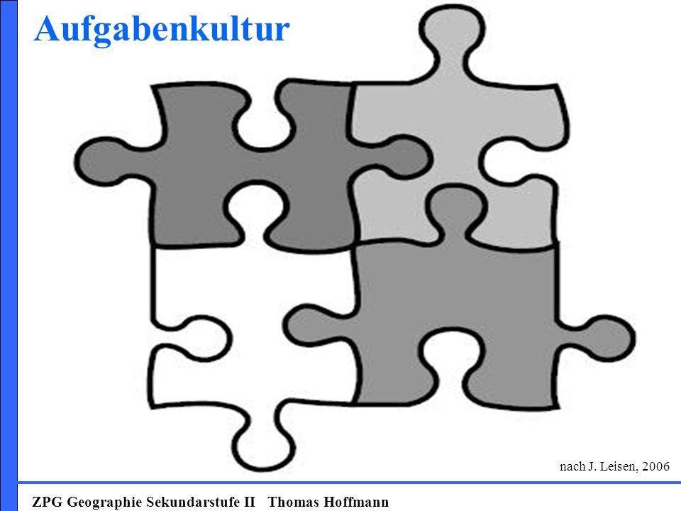 Aufgabenkultur ZPG Geographie Sekundarstufe II Thomas Hoffmann