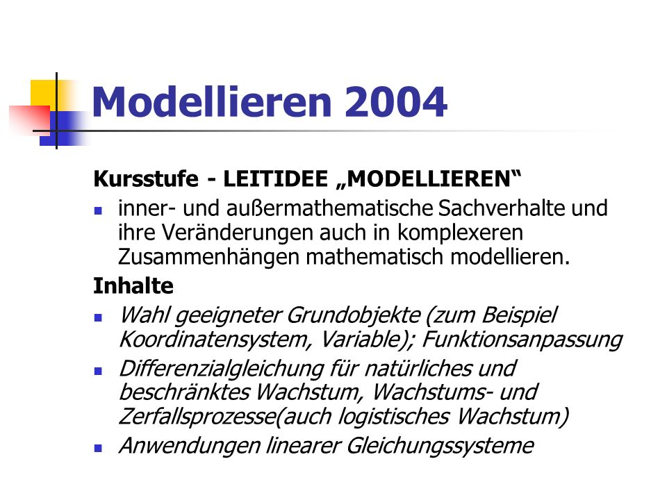 "Modellieren 2004 Kursstufe - LEITIDEE ""MODELLIEREN"